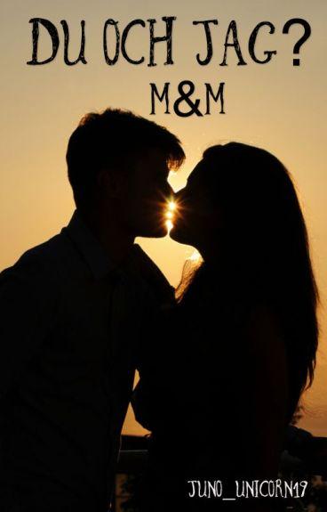 Du och jag? M.G.