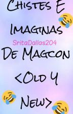 •••Chistes E Imaginas De Magcon «Old y New»••• by sxlmanxkxury