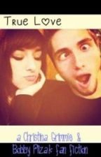 True Love: a Christina Grimmie & Bobby Plizak fanfiction by thatsmyswift