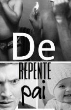 De repente pai by KahMont