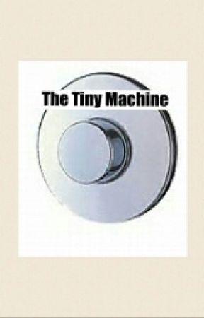 The Tiny Machine by WriterofDDLG