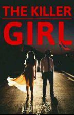 The Killer Girl by LiilySilva