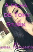 A filha de Tony Stark  by Baby_Girl_Maloley19