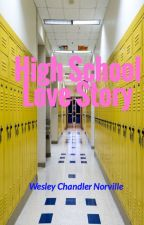 High School Love Story  by WCNwriting