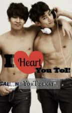 I Heart You Tol! - HDAB Side story - (BoyXboy) COMPLETED by YorTzekai