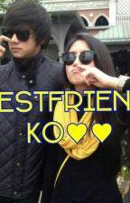 Bestfriend Ko by CzyennGhyleIgcalinos