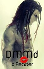 ♡ DMMd ☆x reader!☆ ♡ DISCONTINUED  by Keith--Kogane