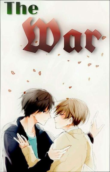 The War (Sekaiichi Hatsukoi Y Junjou Romántica)