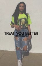 treat you better // w.k by WestonSelman