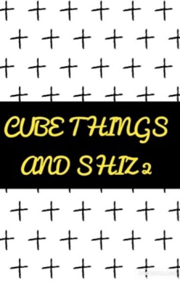 Cube Things and Shiz 2