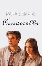 Para Sempre Cinderela  by LaBela23