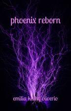 Phoenix Reborn by emilyoliver2