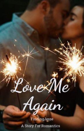 Love Me Again  by JessicaLi100