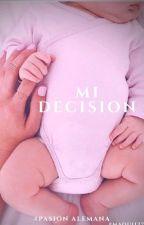 Mi Decisión. by Maquii27