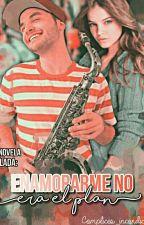 Enamorarme No Era El Plan -Agustin Casanova- by lovedebi