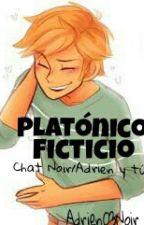 Platónico Ficticio. [Chat Noir/Adrien Y Tú] #ChangerMLBFandom by Adrien03Noir