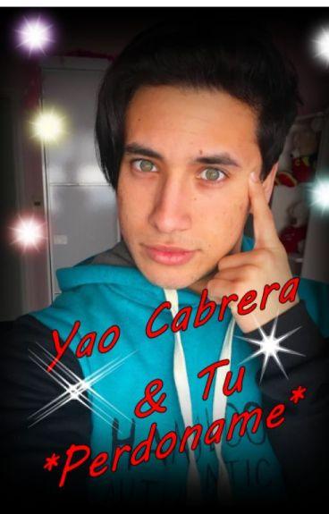 Yao Cabrera & Tu (Perdóname)