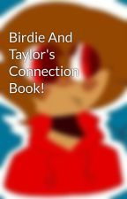 Birdie And Taylor's Connection Book! by _burdiCushi_