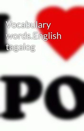 Vocabulary words English tagalog - kpop_21 - Wattpad