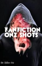 FANFICTION One Shots by myanite