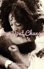 Love don't change  by Younggally