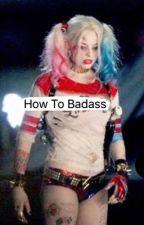 How to badass by ITMEmarzbarz