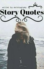 Story Quotes by msintaape