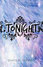 Tonight by geewayisdead