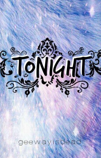 Tonight {Frerard}