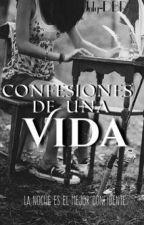 Confesiones De Una Vida [[PAUSADO]] ¶∆¶En Reedición ¶∆¶ by July-DBR