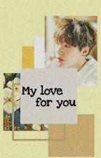 MY LOVE FOR YOU →TG [EDITANDO] by YooniesAG78