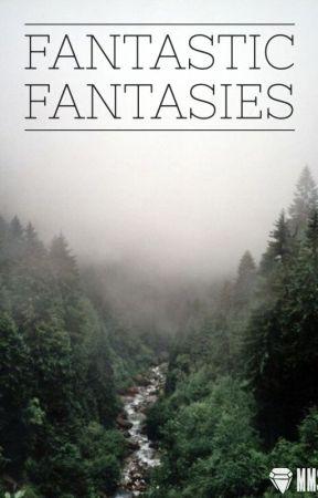 Fantastic Fantasies by maddsymae