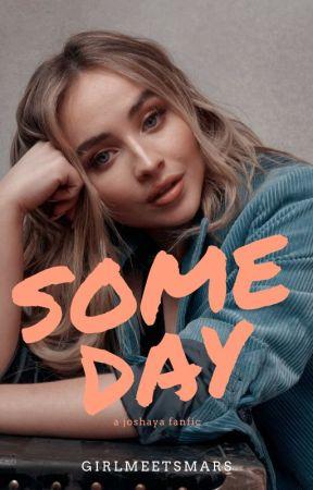 Someday {Joshaya} by girlmeetsmars