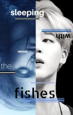 sleeping with the fishes (Park Jimin) by ItsFineJustSmile