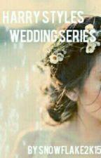Harry Styles Wedding Series by snowflake2k15