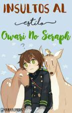 Insultos a lo Owari no Seraph © by mariaaurora7