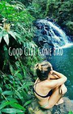 Good Girl Gone Bad by Dorkwoaname
