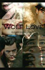 Wolf Love - L.S. A/B/O - [HIATUS]  by LarrySofredora01