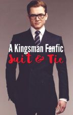 Kingsman Fanfic ~ Suit & Tie by Queen_Wolf_666