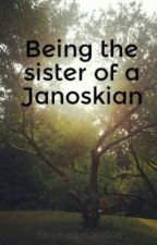 Being the sister of a Janoskian by StephanieLawson