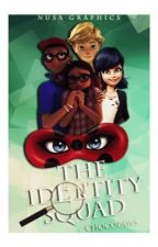 The Identity Squad ~ Adrienette/LadyNoir  by Chocopaws