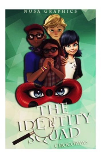 The Identity Squad ~ Adrienette/LadyNoir