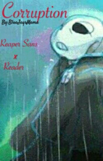 Corruption [Reaper!Sans x Reader]