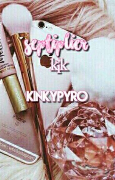 Septiplier; Kik ♡