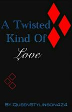 A Twisted Kind Of Love ❌ L.S by QueenStylinson424