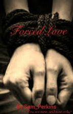 Forced Love by American_Idiot_24