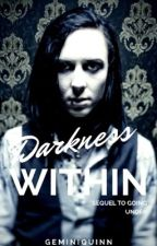 Darkness Within | Sitkolson - SEQUEL by GeminiQuinn