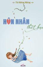 HÔN NHÂN THẤT BẠI - TÁT KHÔNG KHÔNG - FULL by LeThiQuynhMai1999