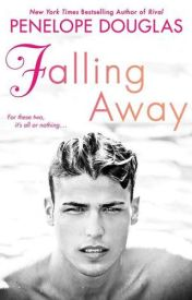 Read Online Falling Away (Fall Away, #3) by Penelope Douglas Full PDF by asfgdsg