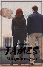 James: el pequeño vengador by hiddlxstonbae